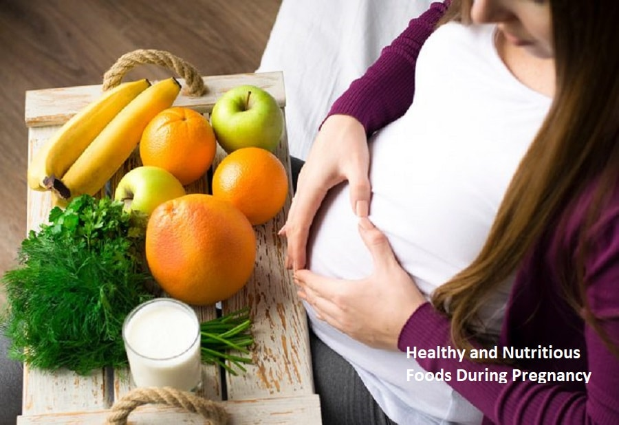 Healthy And Nutritious Foods During Pregnancy